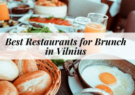 Vilnius Free tour recommends: Best Restaurants for Brunch in Vilnius
